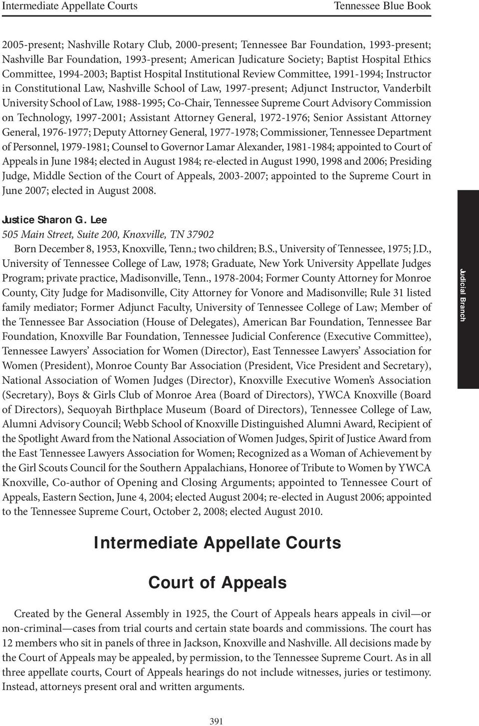 Adjunct Instructor, Vanderbilt University School of Law, 1988-1995; Co-Chair, Tennessee Supreme Court Advisory Commission on Technology, 1997-2001; Assistant Attorney General, 1972-1976; Senior
