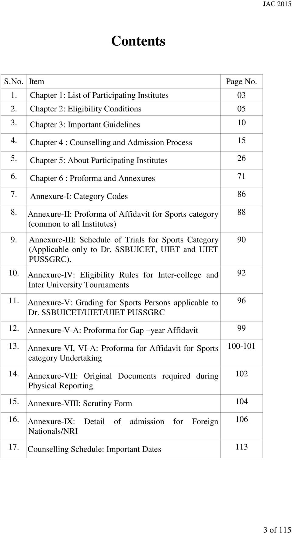 Annexure-II: Proforma of Affidavit for Sports category (common to all Institutes) 88 9. Annexure-III: Schedule of Trials for Sports Category (Applicable only to Dr. SSBUICET, UIET and UIET PUSSGRC).
