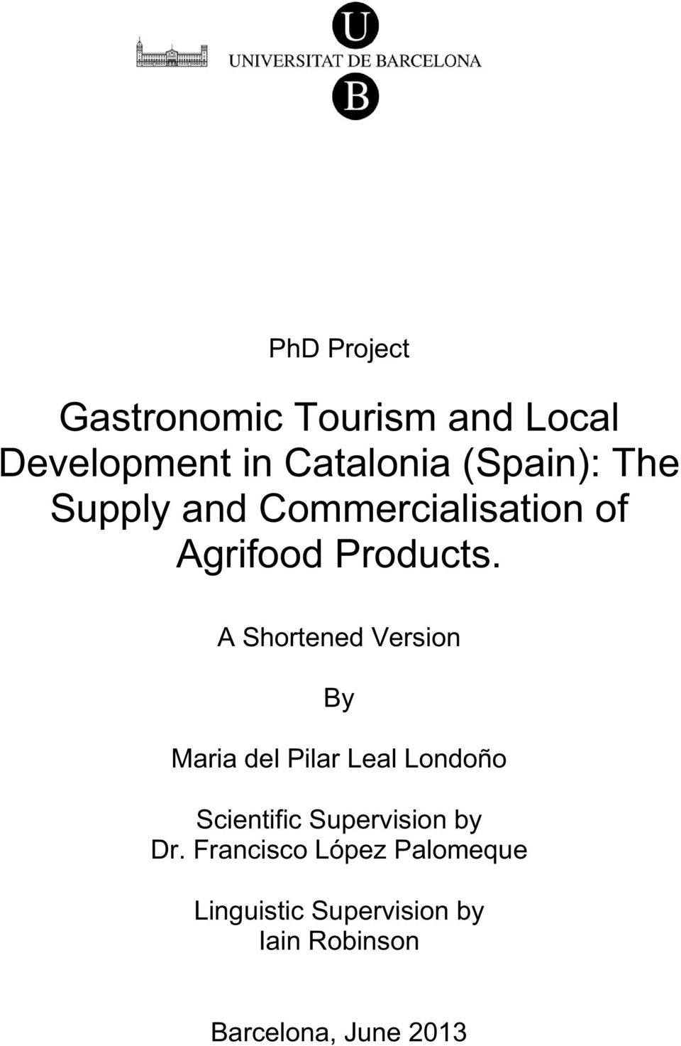 A Shortened Version By Maria del Pilar Leal Londoño Scientific Supervision