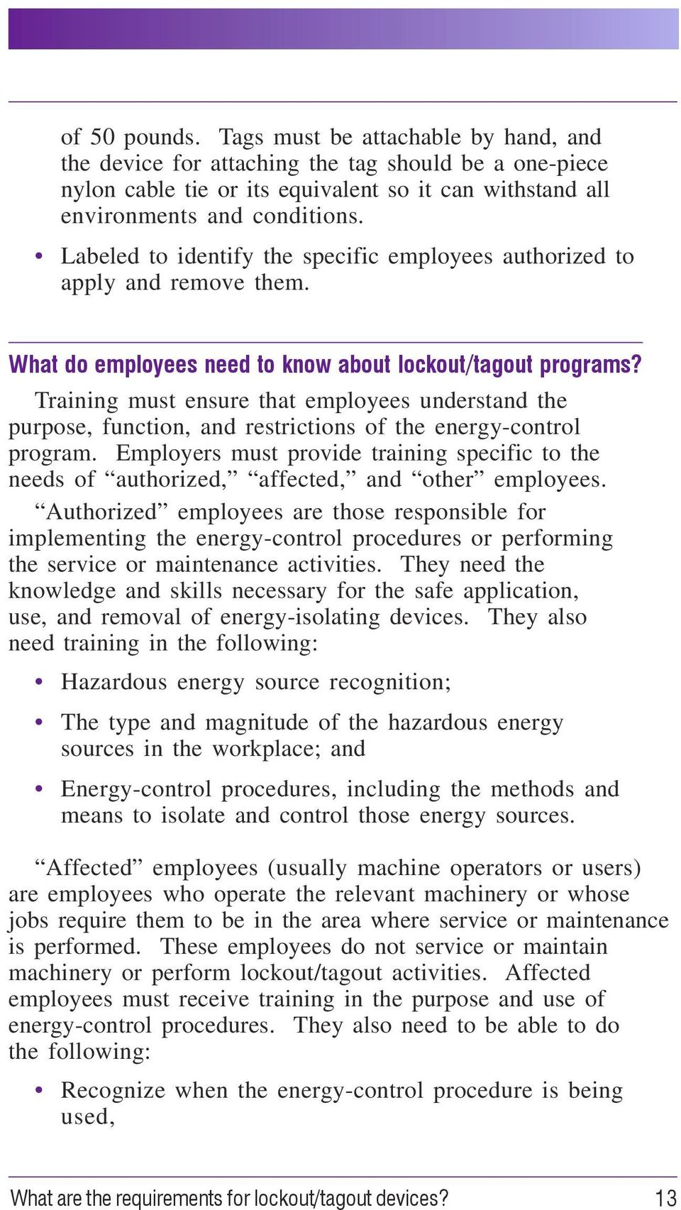 Training must ensure that employees understand the purpose, function, and restrictions of the energy-control program.