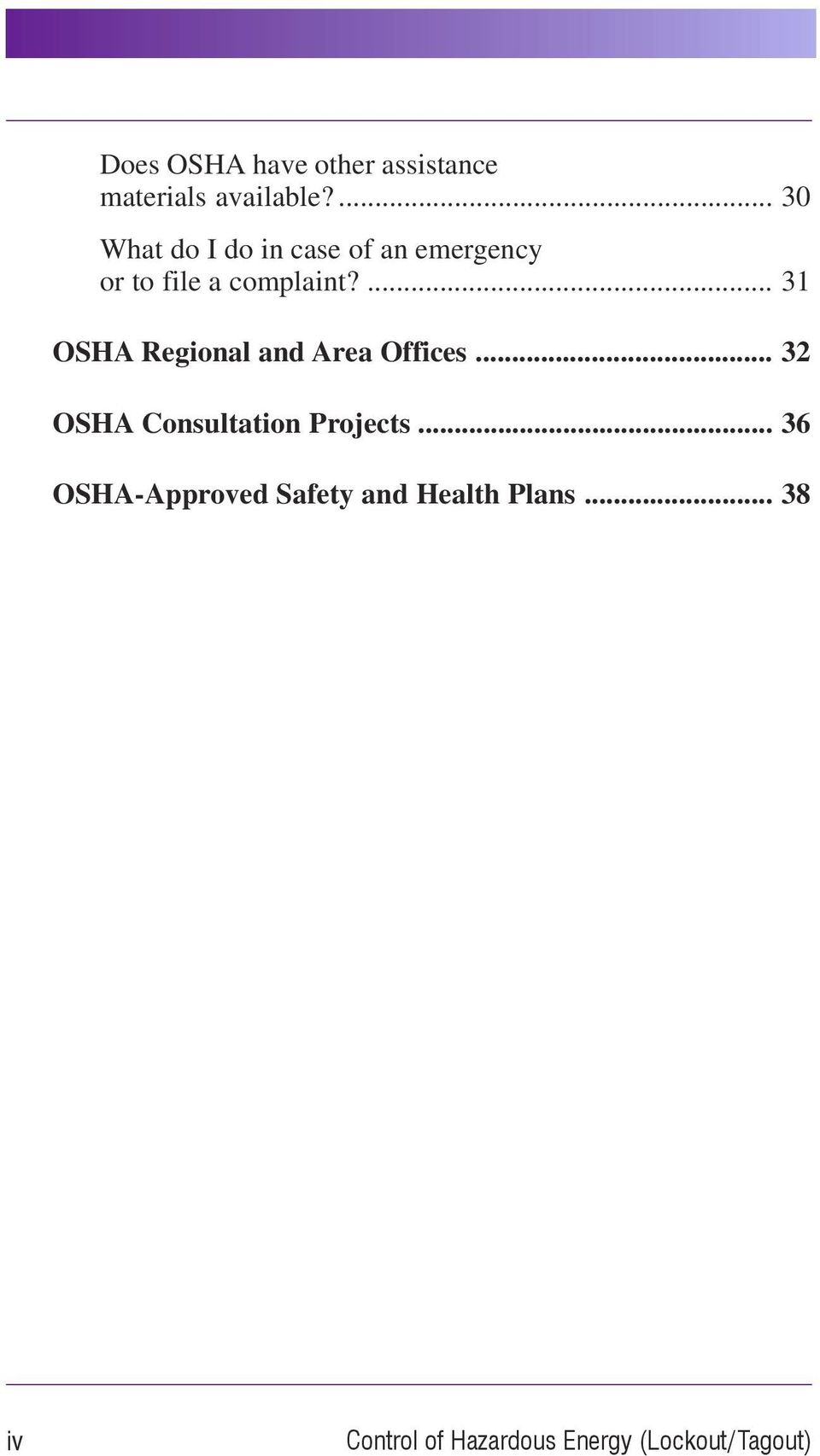 ... 31 OSHA Regional and Area Offices... 32 OSHA Consultation Projects.