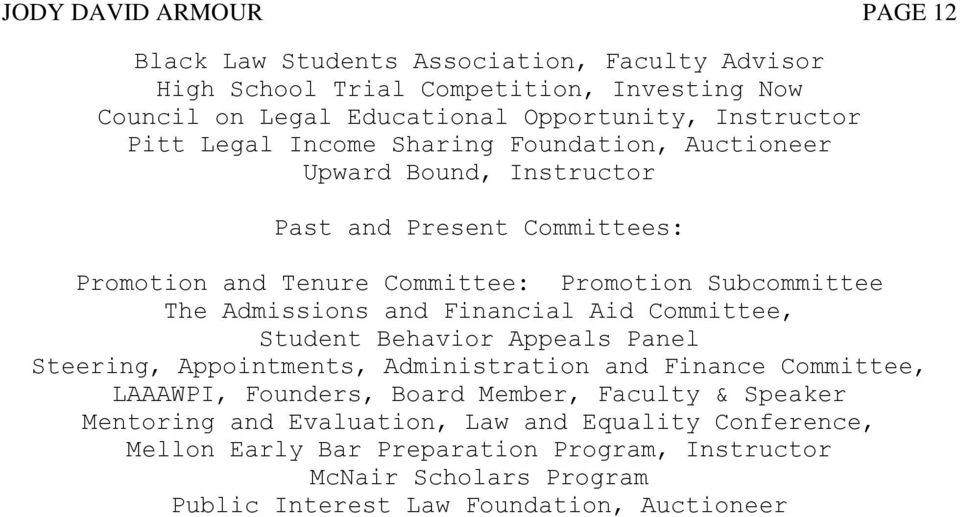 Admissions and Financial Aid Committee, Student Behavior Appeals Panel Steering, Appointments, Administration and Finance Committee, LAAAWPI, Founders, Board Member,