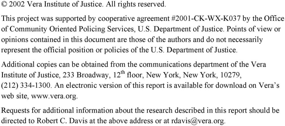 Additional copies can be obtained from the communications department of the Vera Institute of Justice, 233 Broadway, 12 th floor, New York, New York, 10279, (212) 334-1300.