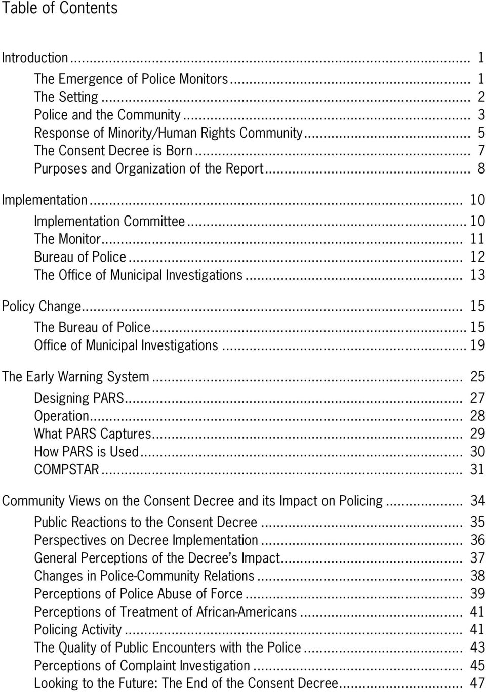 .. 15 The Bureau of Police... 15 Office of Municipal Investigations... 19 The Early Warning System... 25 Designing PARS... 27 Operation... 28 What PARS Captures... 29 How PARS is Used... 30 COMPSTAR.