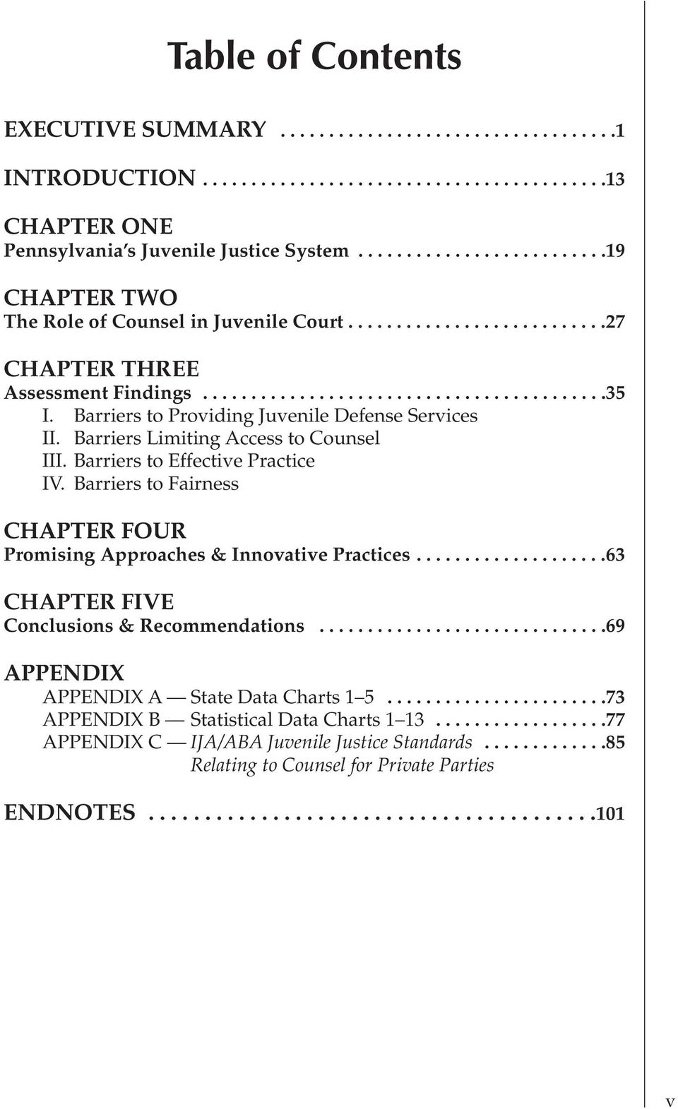 Barriers to Providing Juvenile Defense Services II. Barriers Limiting Access to Counsel III. Barriers to Effective Practice IV.