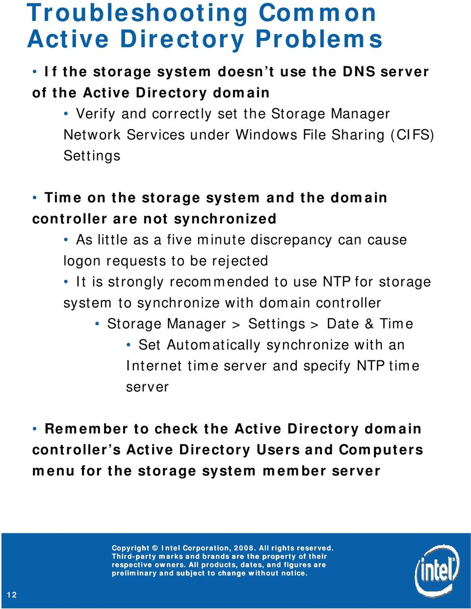 requests to be rejected It is strongly recommended to use NTP for storage system to synchronize with domain controller Storage Manager > Settings > Date & Time Set Automatically