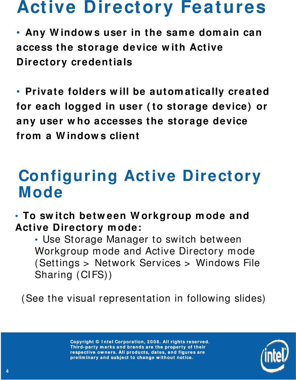 Configuring Active Directory Mode To switch between Workgroup mode and Active Directory mode: Use Storage Manager to switch between Workgroup