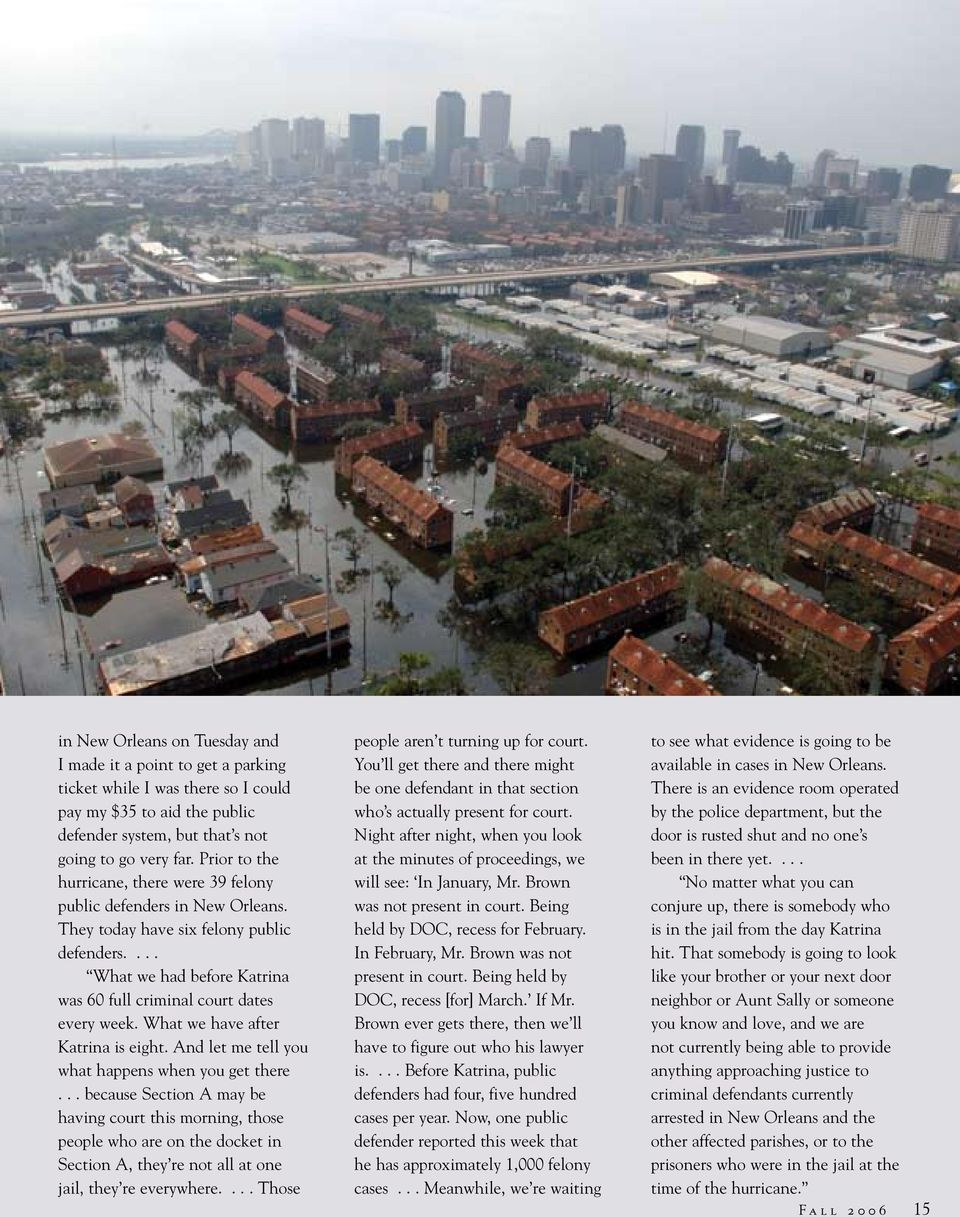 What we have after Katrina is eight. And let me tell you what happens when you get there.
