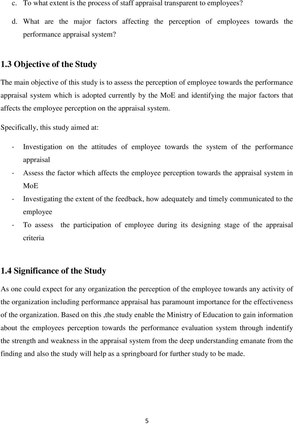 perception of employees towards performance appraisal Negative result that the employees perceived towards the practice, indicated that   administrative employees performance appraisal and employee evaluation,.