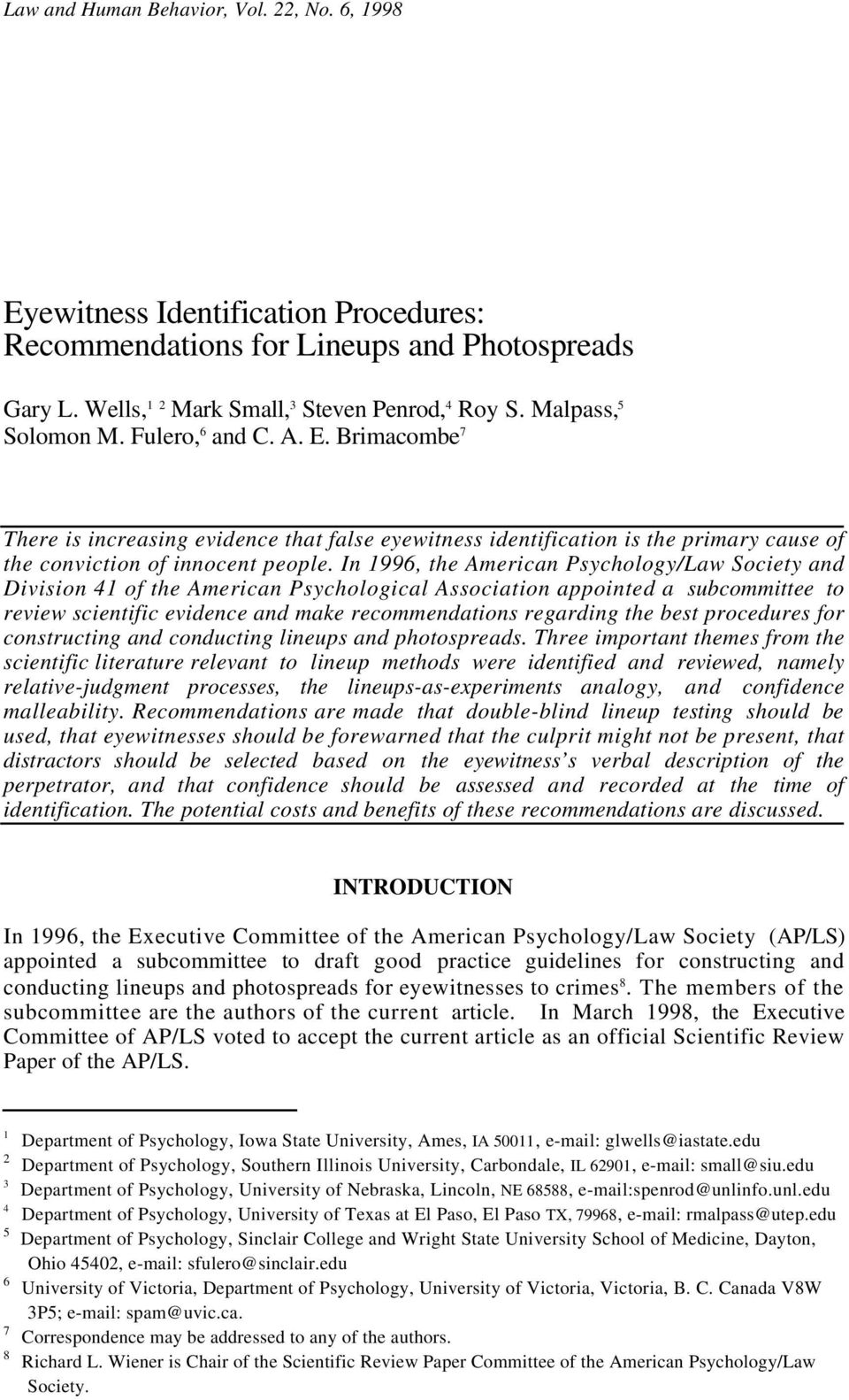 In 1996, the American Psychology/Law Society and Division 41 of the American Psychological Association appointed a subcommittee to review scientific evidence and make recommendations regarding the