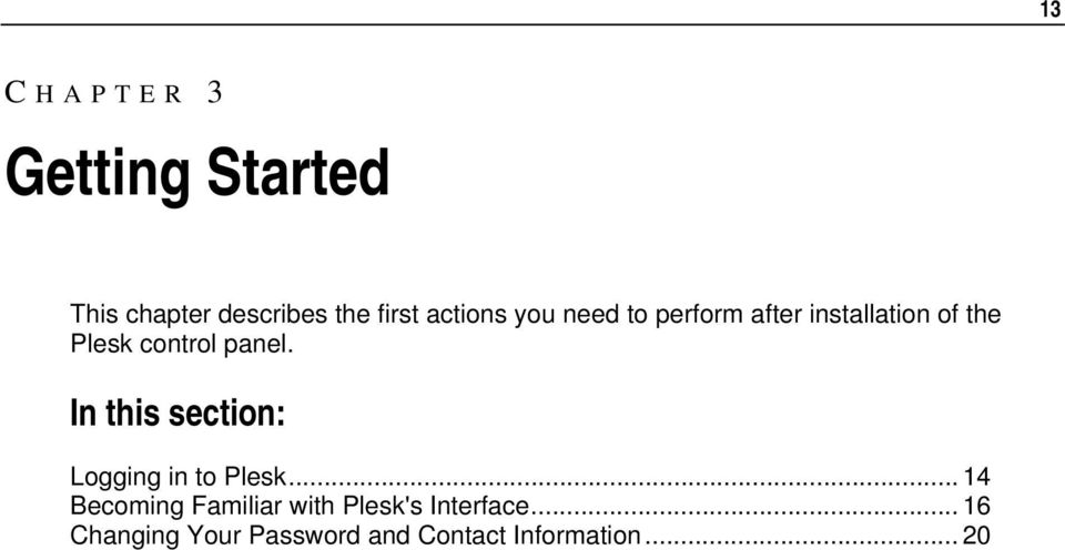 panel. In this section: Logging in to Plesk.