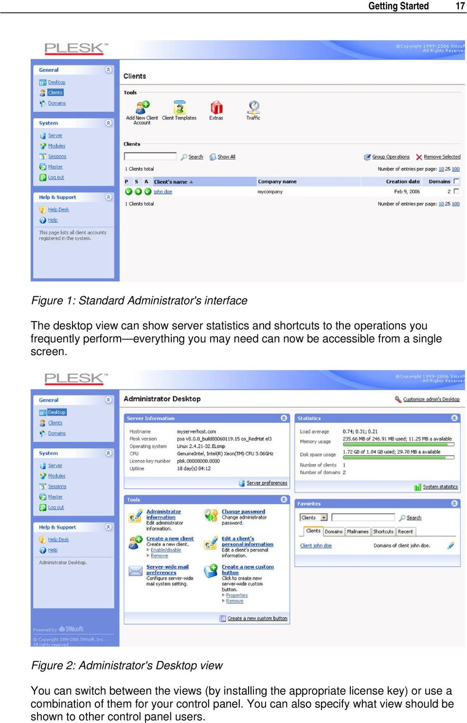 Figure 2: Administrator's Desktop view You can switch between the views (by installing the appropriate license key) or