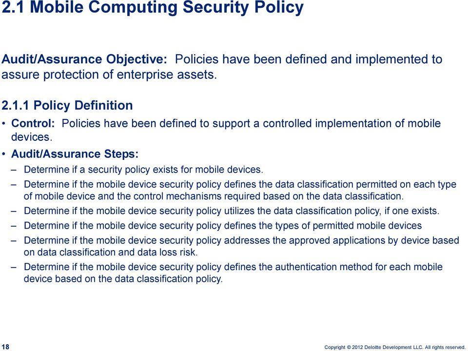 Determine if the mobile device security policy defines the data classification permitted on each type of mobile device and the control mechanisms required based on the data classification.