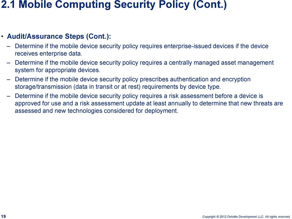 Determine if the mobile device security policy requires a centrally managed asset management system for appropriate devices.