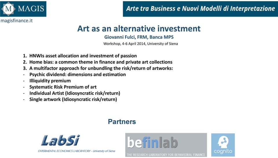 HNWIs asset allocation and investment of passion 2. Home bias: a common theme in finance and private art collections 3.