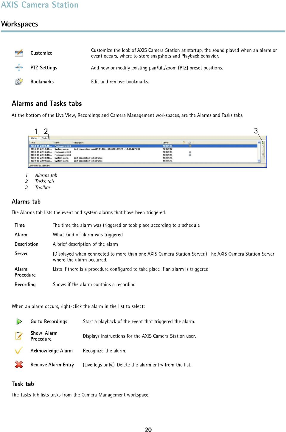 Alarms and Tasks tabs At the bottom of the Live View, Recordings and Camera Management workspaces, are the Alarms and Tasks tabs.