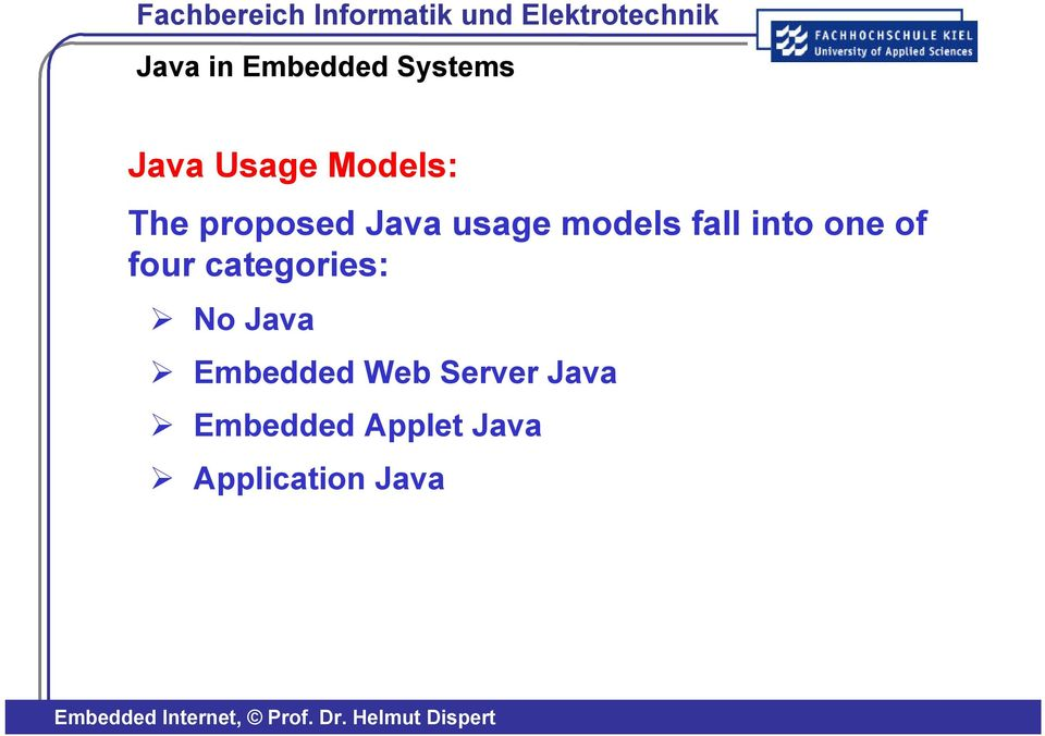 of four categories: No Java Embedded Web