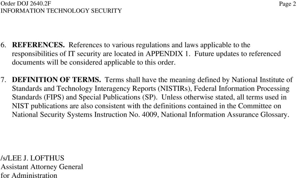 Terms shall have the meaning defined by National Institute of Standards and Technology Interagency Reports (NISTIRs), Federal Information Processing Standards (FIPS) and Special