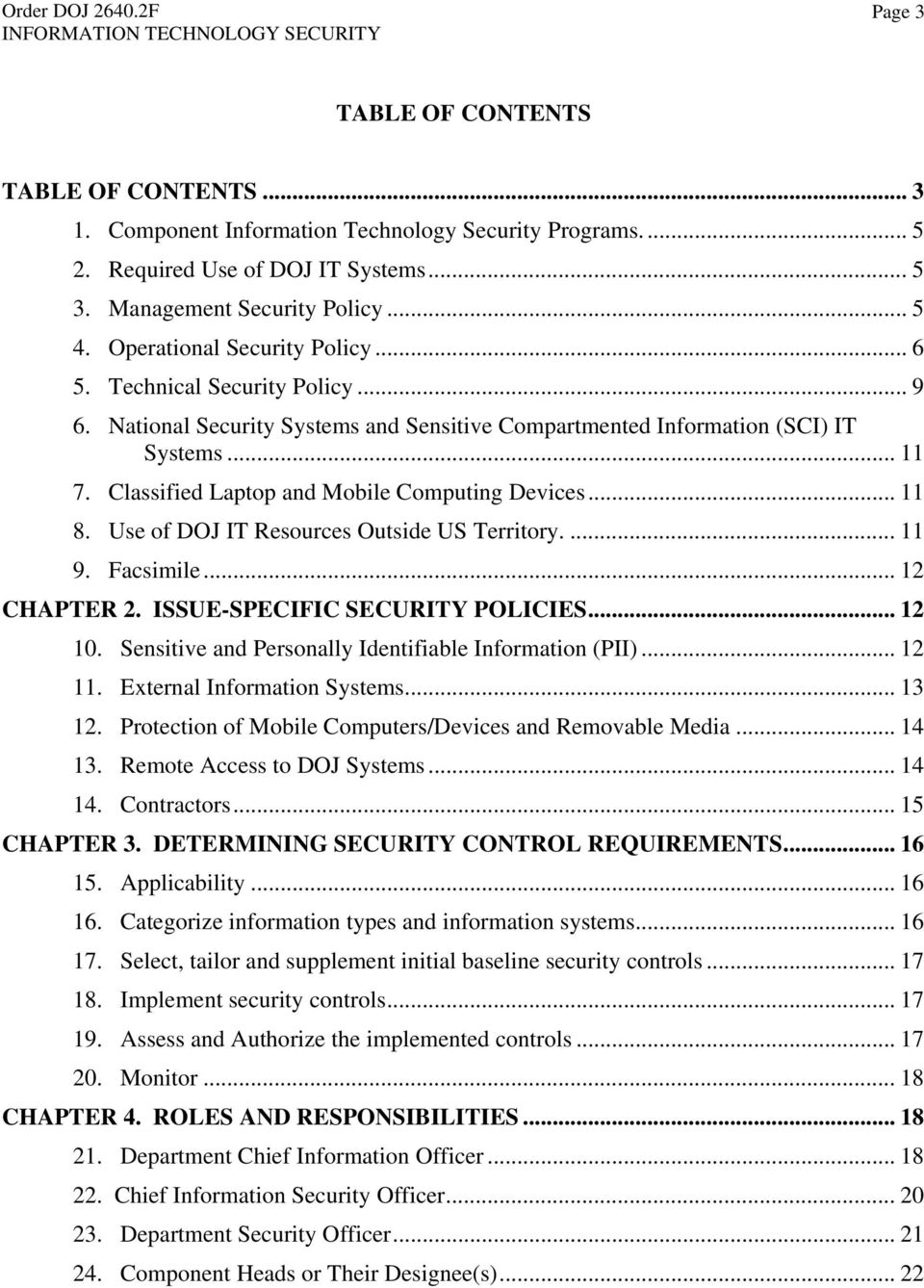 Classified Laptop and Mobile Computing Devices... 11 8. Use of DOJ IT Resources Outside US Territory.... 11 9. Facsimile... 12 CHAPTER 2. ISSUE-SPECIFIC SECURITY POLICIES... 12 10.
