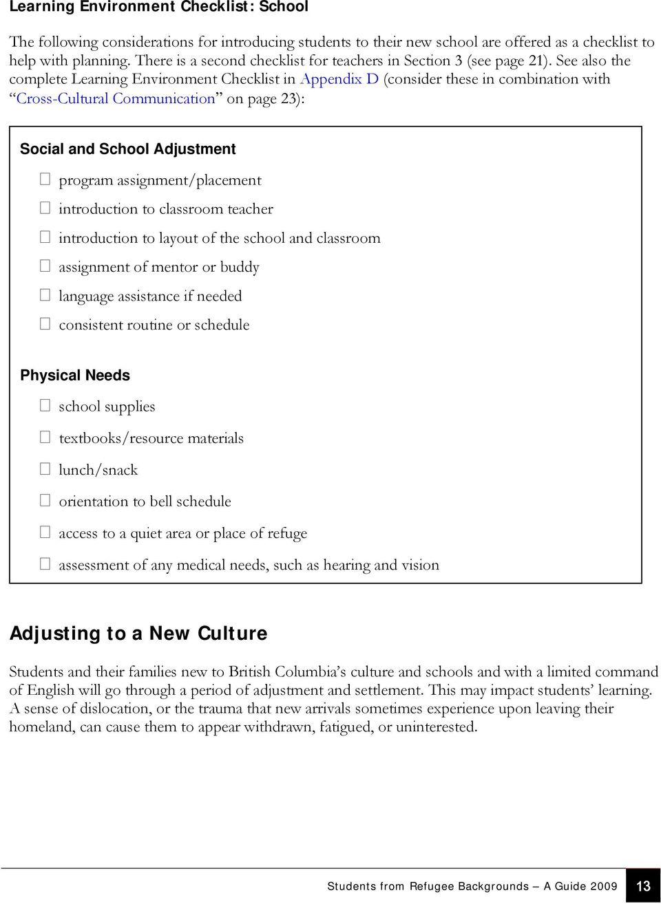 See also the complete Learning Environment Checklist in Appendix D (consider these in combination with Cross-Cultural Communication on page 23): Social and School Adjustment program