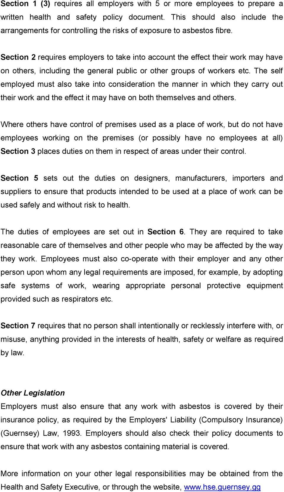Section 2 requires employers to take into account the effect their work may have on others, including the general public or other groups of workers etc.