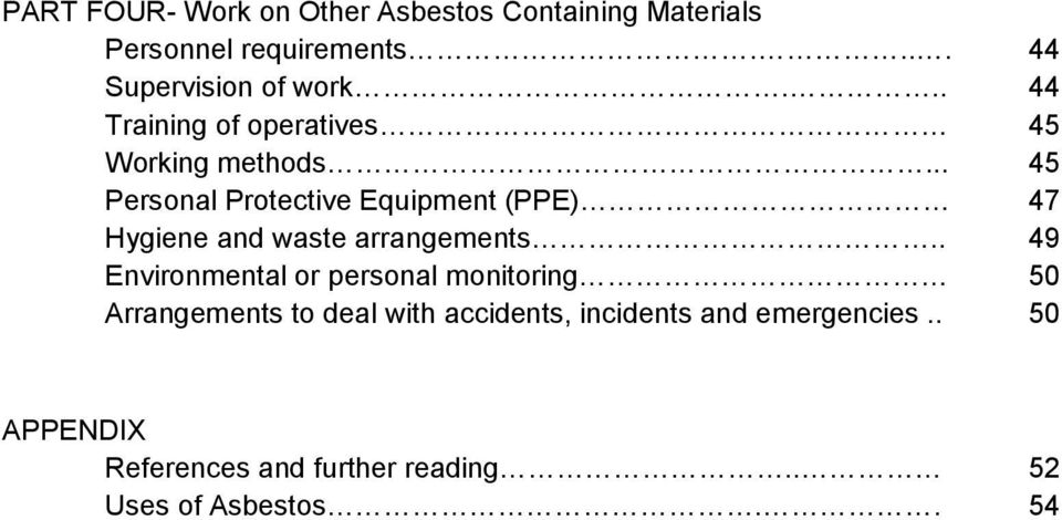 .. 45 Personal Protective Equipment (PPE) 47 Hygiene and waste arrangements.