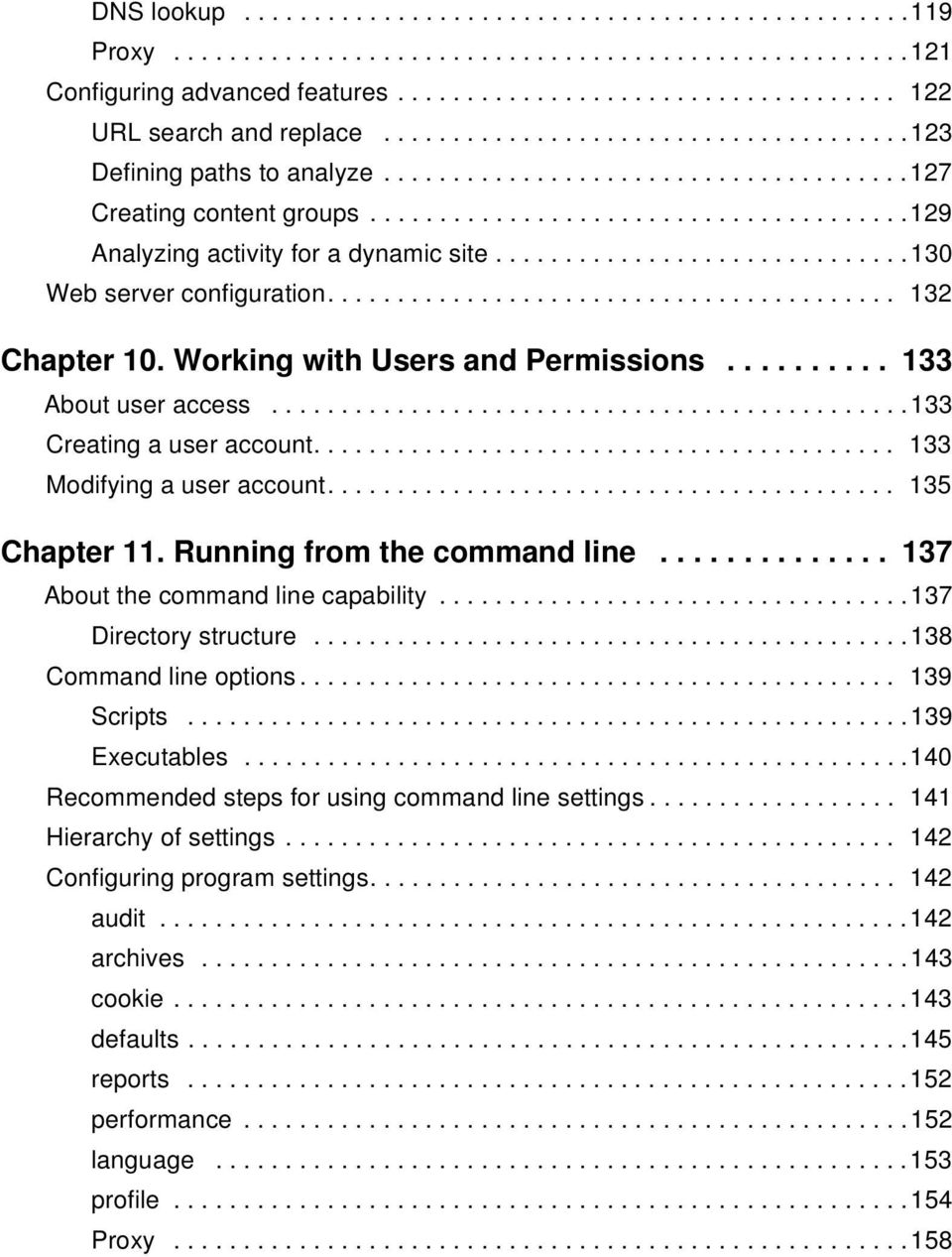 .............................130 Web server configuration......................................... 132 Chapter 10. Working with Users and Permissions.......... 133 About user access.