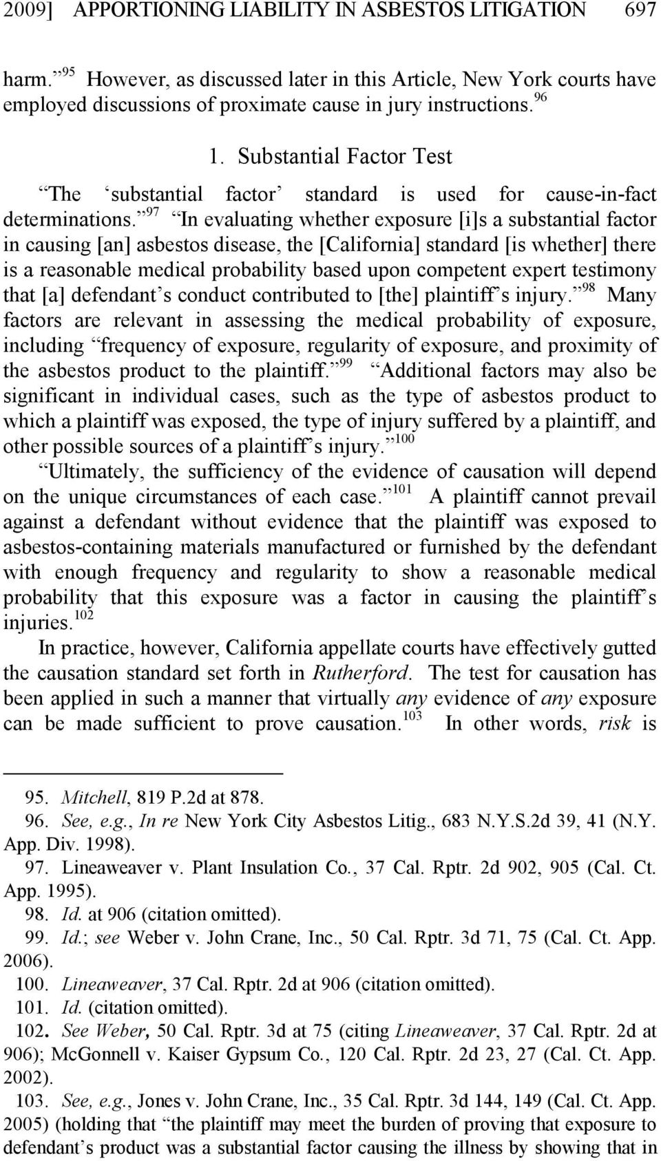 97 In evaluating whether exposure [i]s a substantial factor in causing [an] asbestos disease, the [California] standard [is whether] there is a reasonable medical probability based upon competent