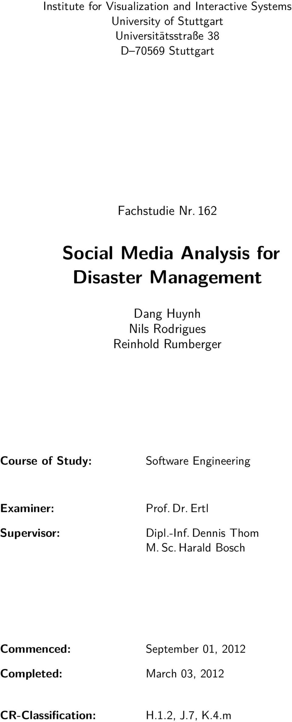 162 Social Media Analysis for Disaster Management Dang Huynh Nils Rodrigues Reinhold Rumberger Course of