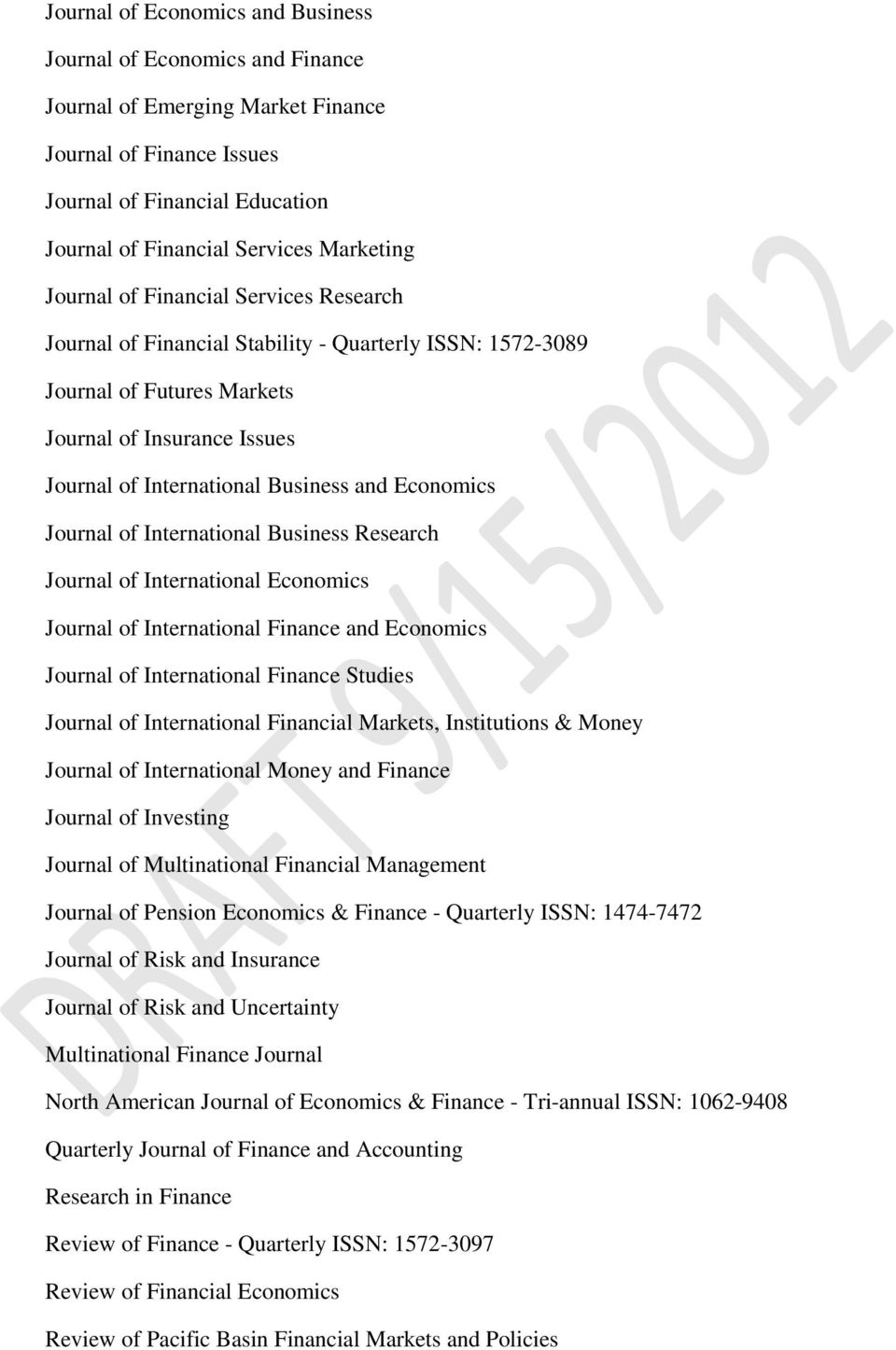 international journal of business and economics The sjr is a size-independent prestige indicator that ranks journals by their 'average prestige per article' it is based on the idea that 'all citations are not created equal.