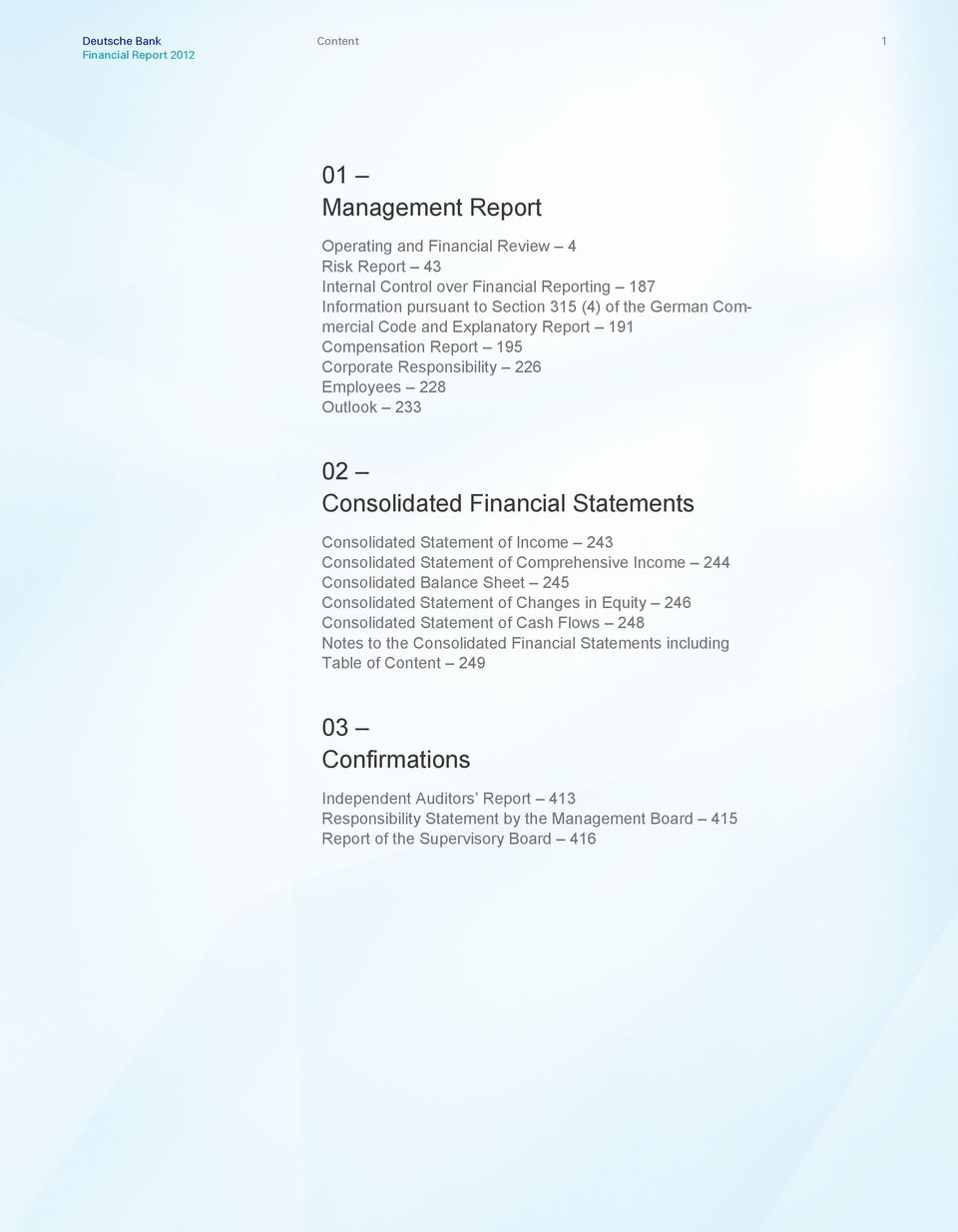 Financial Statements Consolidated Statement of Income 243 Consolidated Statement of Comprehensive Income 244 Consolidated Balance Sheet 245 Consolidated Statement of Changes in Equity 246