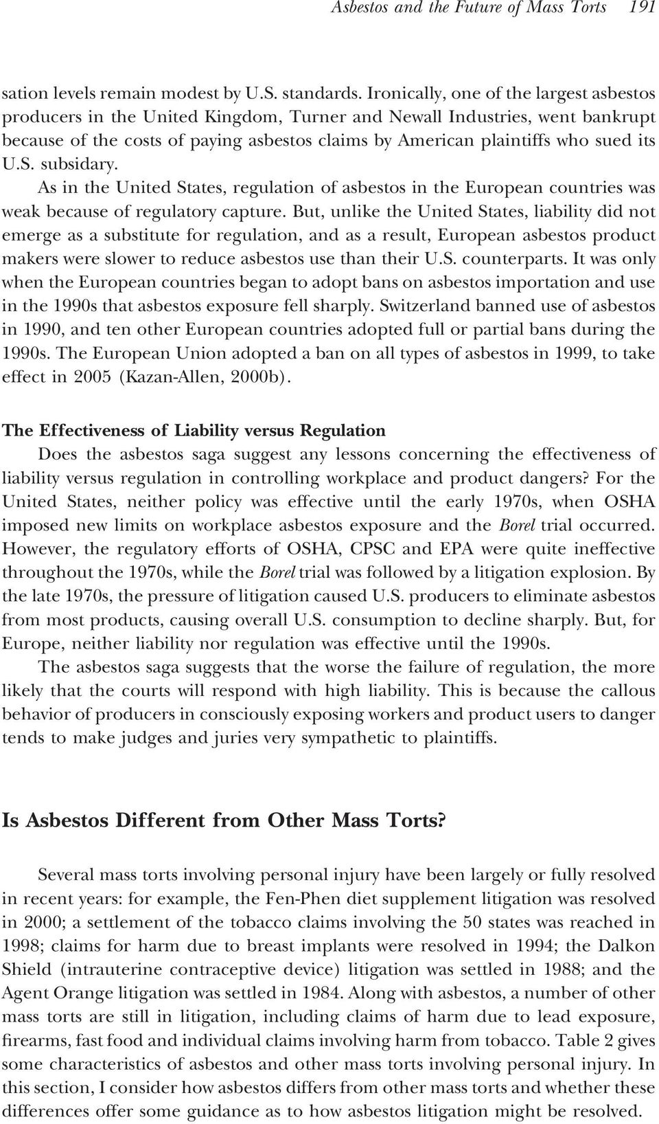 U.S. subsidary. As in the United States, regulation of asbestos in the European countries was weak because of regulatory capture.