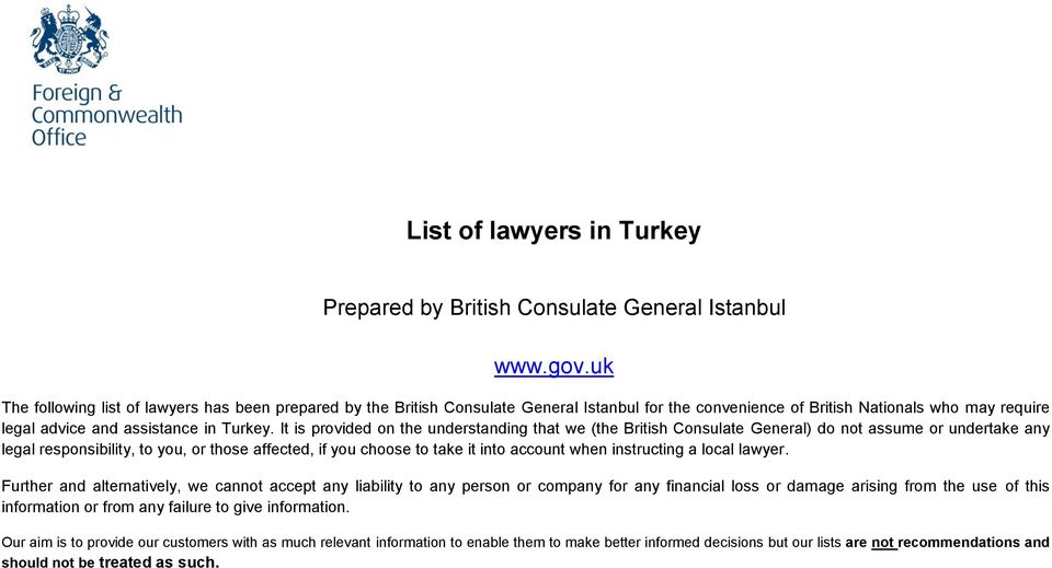It is provided on the understanding that we (the British Consulate General) do not assume or undertake any legal responsibility, to you, or those affected, if you choose to take it into account when