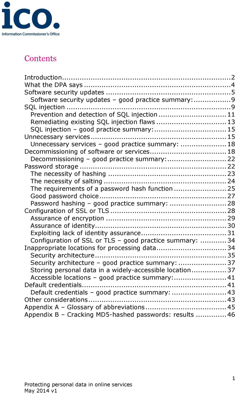 .. 18 Decommissioning of software or services... 18 Decommissioning good practice summary:... 22 Password storage... 22 The necessity of hashing... 23 The necessity of salting.