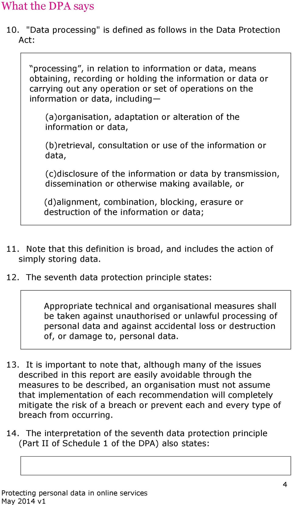 operation or set of operations on the information or data, including (a)organisation, adaptation or alteration of the information or data, (b)retrieval, consultation or use of the information or