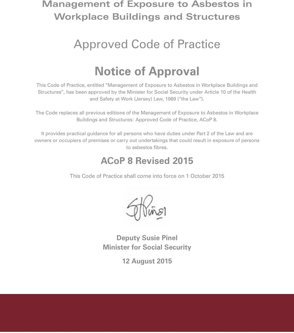 The Code replaces all previous editions of the Management of Exposure to Asbestos in Workplace Buildings and Structures: Approved Code of Practice, ACoP 8.