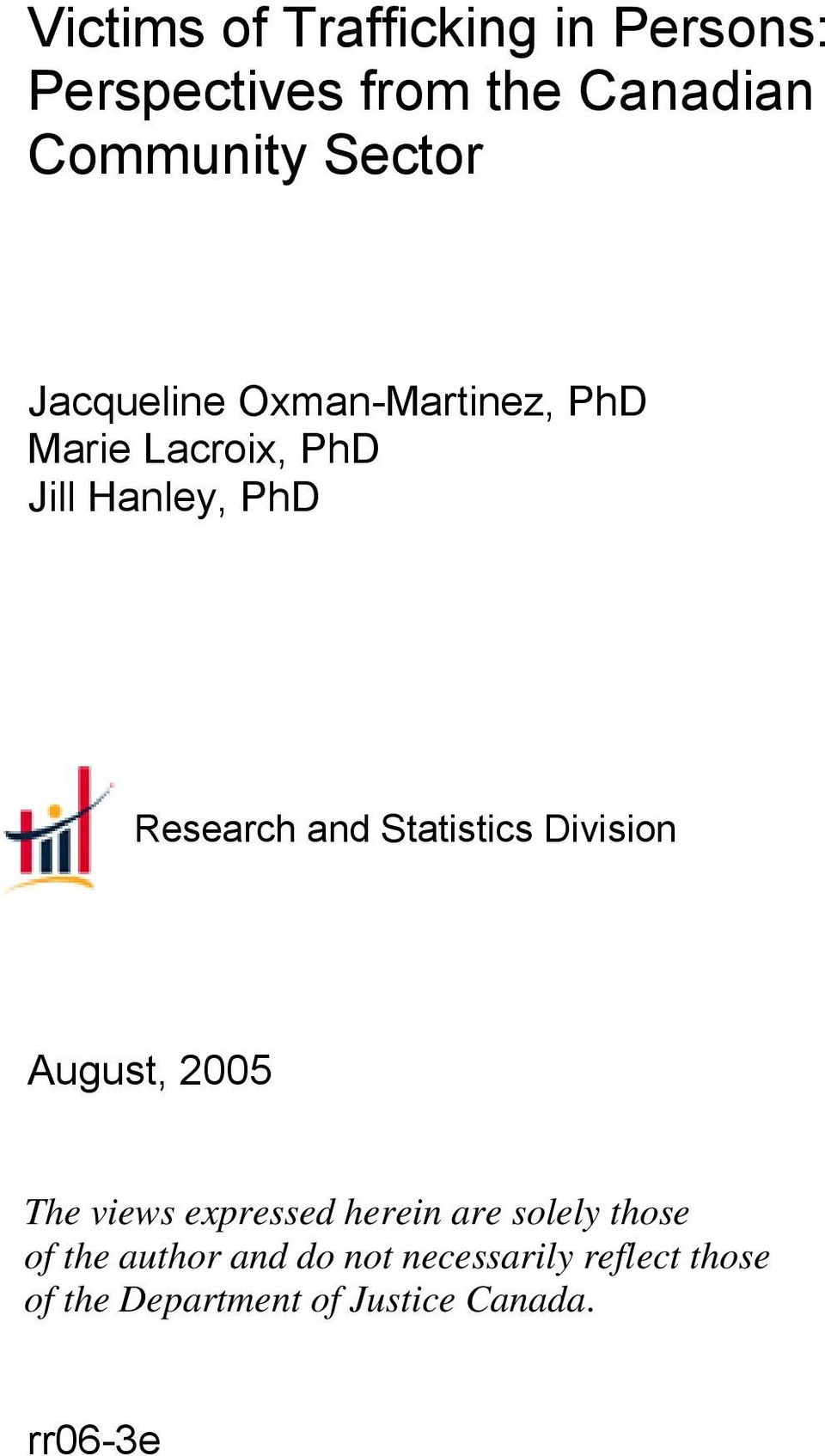 Statistics Division August, 2005 The views expressed herein are solely those of the