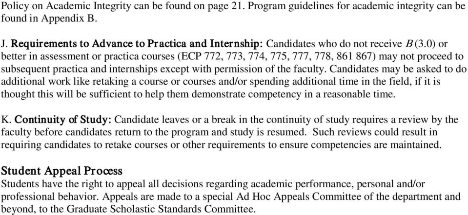 0) or better in assessment or practica courses (ECP 772, 773, 774, 775, 777, 778, 861 867) may not proceed to subsequent practica and internships except with permission of the faculty.