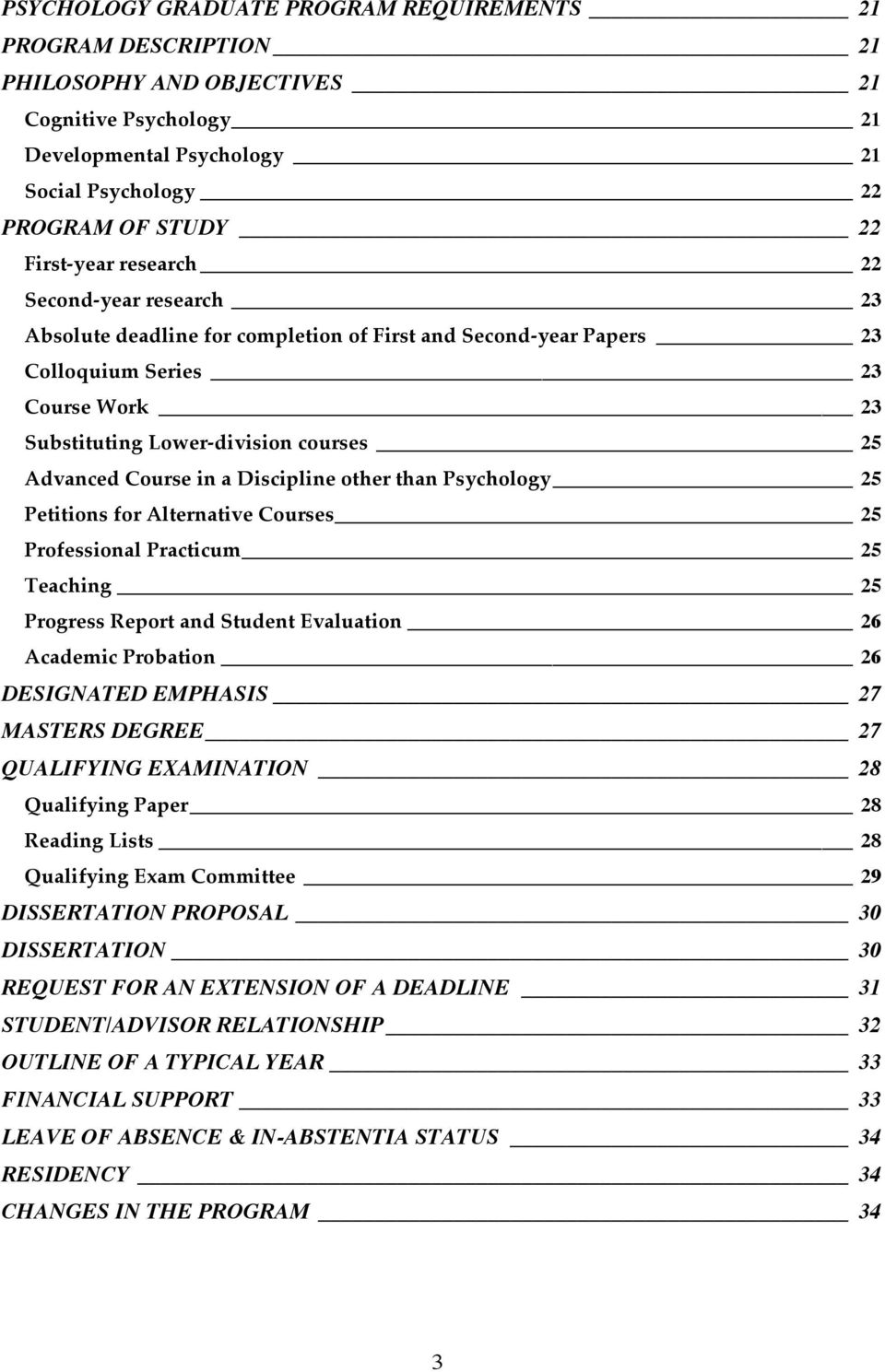 Discipline other than Psychology 25 Petitions for Alternative Courses 25 Professional Practicum 25 Teaching 25 Progress Report and Student Evaluation 26 Academic Probation 26 DESIGNATED EMPHASIS 27