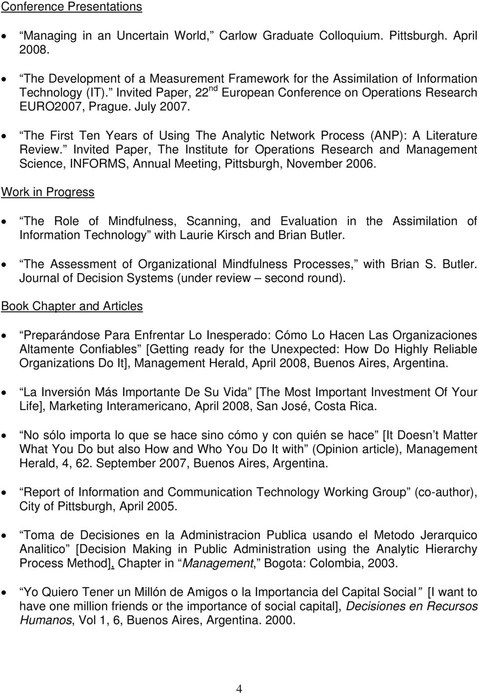 The First Ten Years of Using The Analytic Network Process (ANP): A Literature Review.