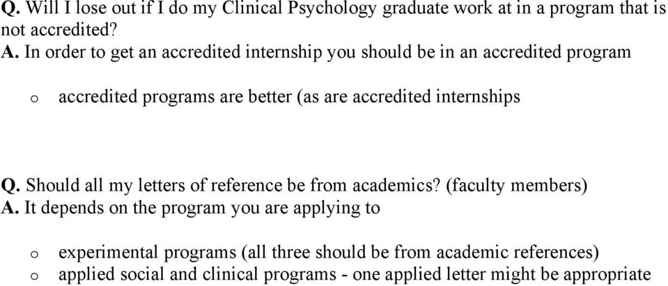 accredited internships Q. Shuld all my letters f reference be frm academics? (faculty members) A.