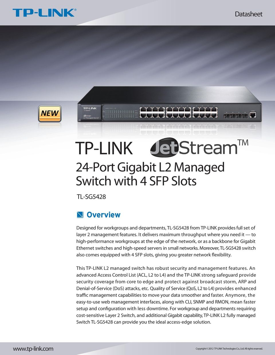 Moreover, switch also comes equipped with 4 SFP slots, giving you greater network flexibility. This TP-LINK L2 managed switch has robust security and management features.