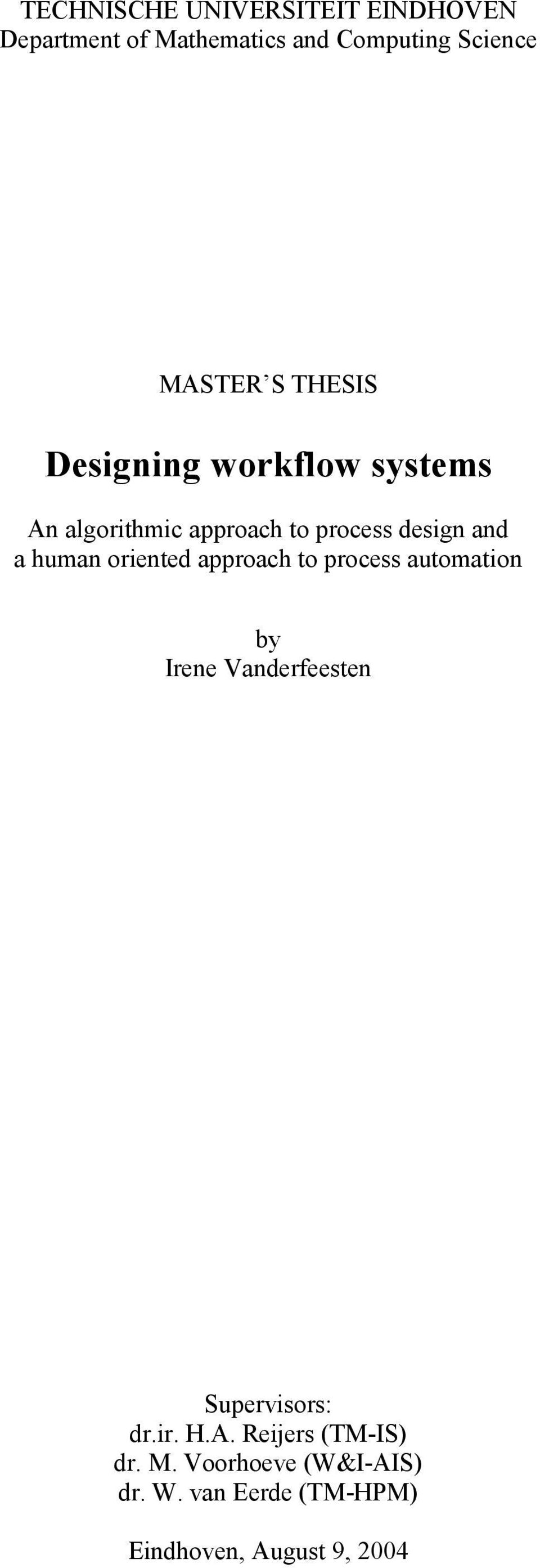 approach to process automation by Irene Vanderfeesten Supervisors: dr.ir. H.A.