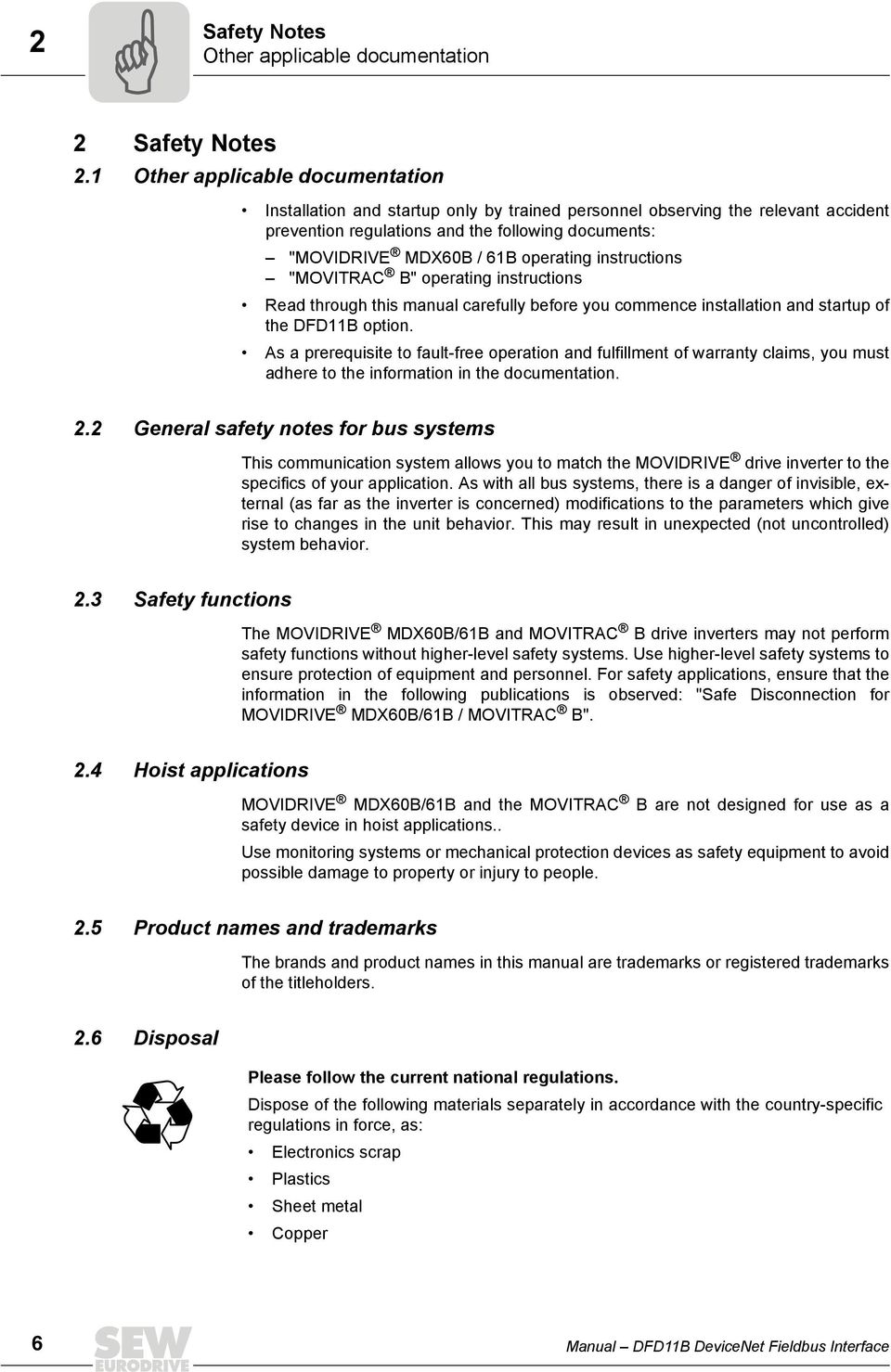 "operating instructions ""MOVITRAC B"" operating instructions Read through this manual carefully before you commence installation and startup of the DFD11B option."