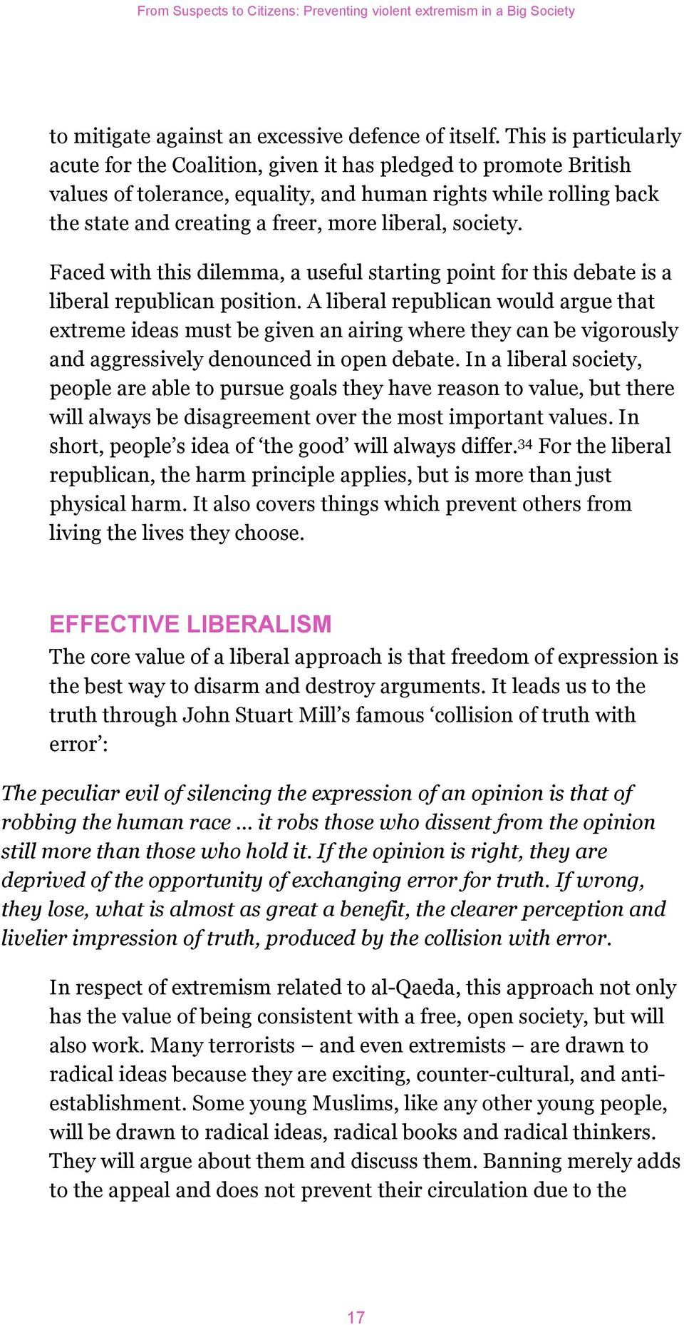 society. Faced with this dilemma, a useful starting point for this debate is a liberal republican position.