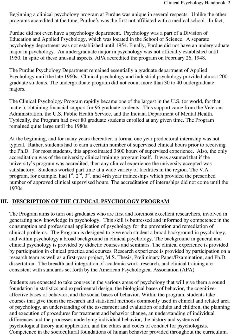 Psychology was a part of a Division of Education and Applied Psychology, which was located in the School of Science. A separate psychology department was not established until 1954.
