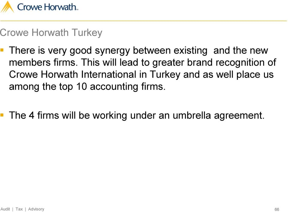 This will lead to greater brand recognition of Crowe Horwath