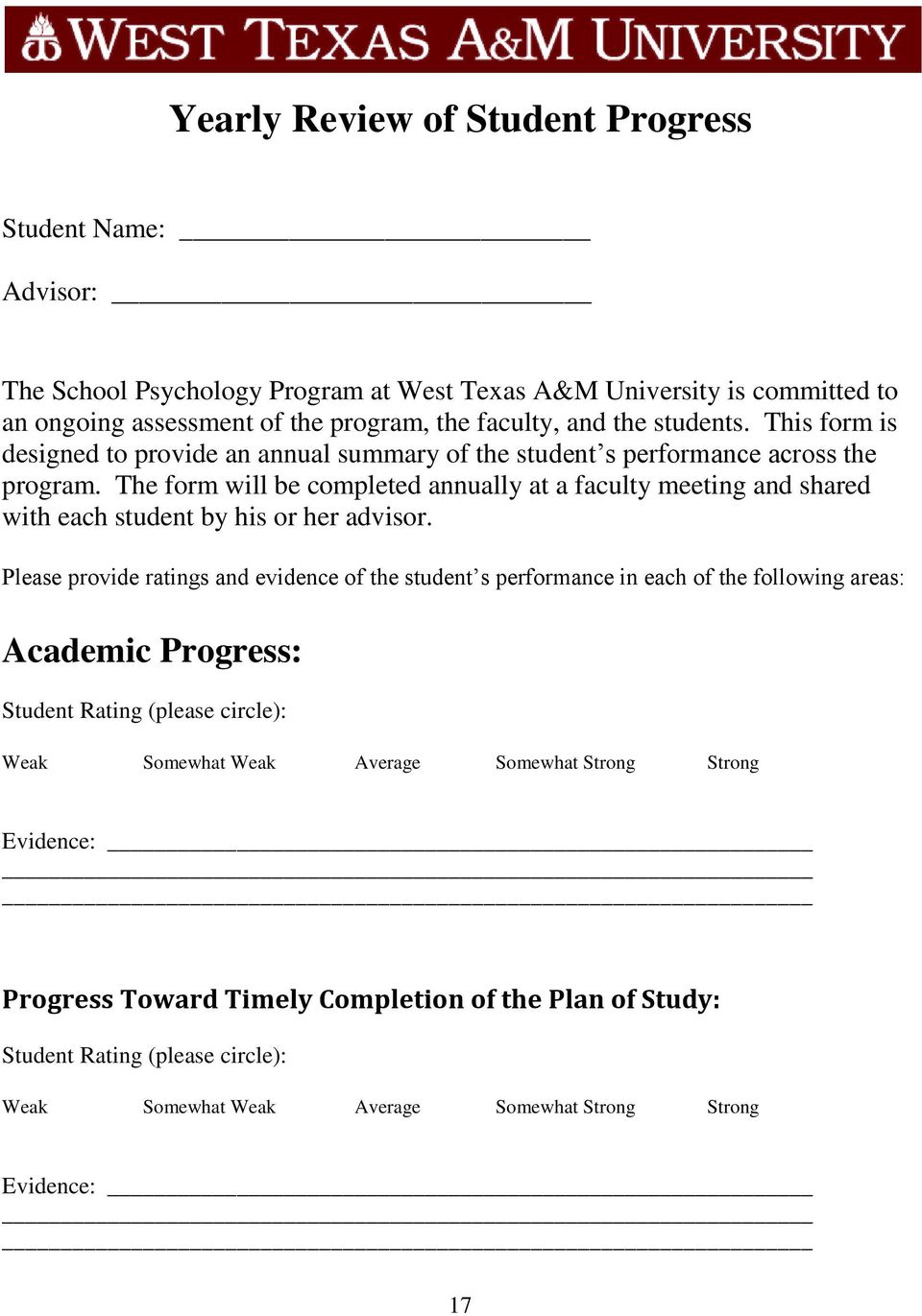 The form will be completed annually at a faculty meeting and shared with each student by his or her advisor.