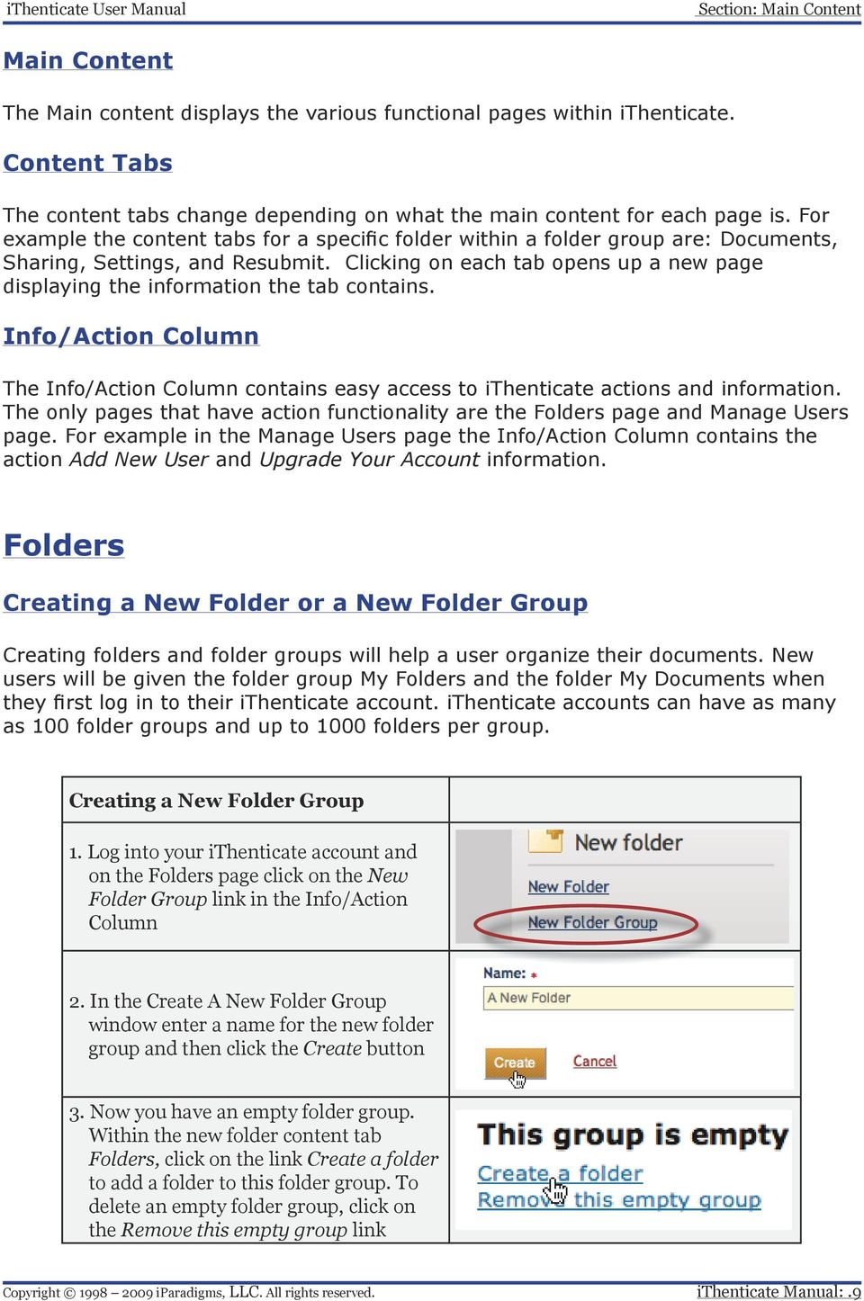 Clicking on each tab opens up a new page displaying the information the tab contains. Info/Action Column The Info/Action Column contains easy access to ithenticate actions and information.