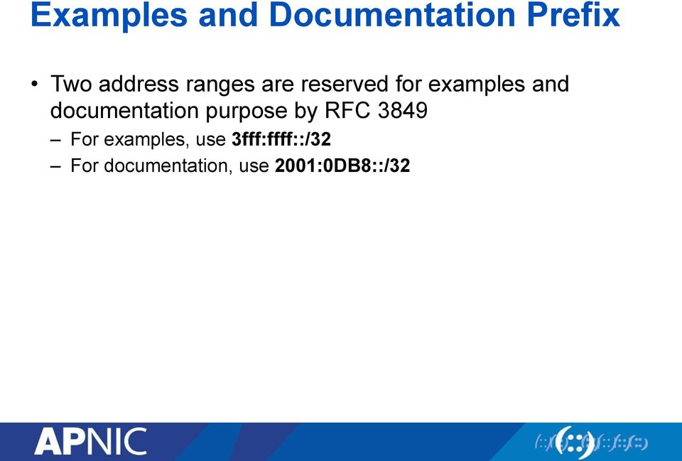 documentation purpose by RFC 3849 For
